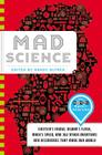 Mad Science: Einstein's Fridge, Dewar's Flask, Mach's Speed, and 362 Other Inventions and Discoveries That Made Our World Cover Image