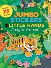 Jumbo Stickers for Little Hands: Jungle Animals: Includes 75 Stickers Cover Image