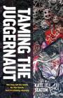 Taming the Juggernaut (Plotting the Future #2) Cover Image