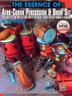 The Essence of Afro-Cuban Percussion & Drum Set: Includes the Rhythm Section Parts for Bass, Piano, Guitar, Horns & Strings, Book & Online Audio [With Cover Image