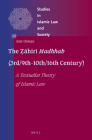 The Ẓāhirī Madhhab (3rd/9th-10th/16th Century): A Textualist Theory of Islamic Law (Studies in Islamic Law and Society #38) Cover Image
