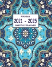 2021-2025 Five Year Monthly Planner: 60 Month Calendar and Organizer mandala cover (2021-2025 Monthly planner) Cover Image