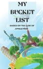 My bucket list based on the law of attarction Cover Image