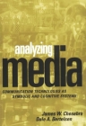 Analyzing Media: Communication Technologies as Symbolic and Cognitive Systems (Revisioning Rhetoric) Cover Image