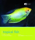 Tropical Fish: Guide to Selection, Care and Compatibility (Pet Friendly) Cover Image