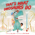 That's What Dinosaurs Do Cover Image