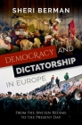 Democracy and Dictatorship in Europe: From the Ancien Régime to the Present Day Cover Image