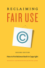 Reclaiming Fair Use: How to Put Balance Back in Copyright, Second Edition Cover Image
