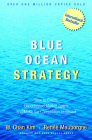 Blue Ocean Strategy: How to Create Uncontested Market Space and Make the Competition Irrelevant Cover Image