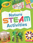 Crayola (R) Nature Steam Activities Cover Image