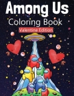 Among Us Coloring Book Valentine Edition Cover Image