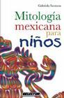 Mitologia Mexicana Para Ninos (Literatura Infantil) Cover Image