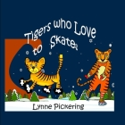 Tigers who Love to Skate Cover Image