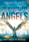 The Divinity Code to Understanding Angels: An A to Z Guide to God's Angelic Host Cover Image