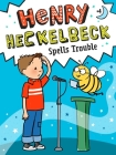 Henry Heckelbeck Spells Trouble Cover Image