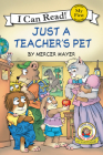 Little Critter: Just a Teacher's Pet (My First I Can Read) Cover Image