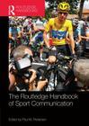 Routledge Handbook of Sport Communication (Routledge International Handbooks) Cover Image