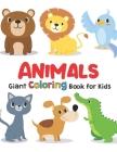 Giant Coloring Books For Kids: ANIMALS: Big Coloring Books For Toddlers, Kid, Baby, Early Learning, PreSchool, Toddler: Large Giant Jumbo Simple Easy Cover Image