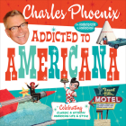 Addicted to Americana: Celebrating Classic & Kitschy American Life & Style Cover Image