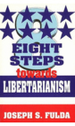 Eight Steps Towards Libertarianism Cover Image