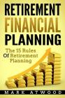 Retirement Financial Planning: The 15 Rules Of Retirement Planning Cover Image