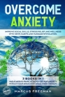 Overcome Anxiety: Improve Social Skills, Stress Relief, and Well-Being with News Habits and Massage Stimulation. 3 Books in 1: Vagus Ner Cover Image