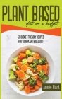 Plant-Based Diet On A Budget: 50 Budget-Friendly Recipes For Your Plant Based Diet Cover Image