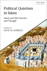 Political Quietism in Islam: Sunni and Shi'i Practice and Thought Cover Image
