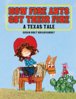 How Fire Ants Got Their Fire: A Texas Tale Cover Image