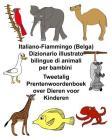 Italiano-Fiammingo (Belga) Dizionario illustrato bilingue di animali per bambini Tweetalig Prentenwoordenboek over Dieren voor Kinderen Cover Image