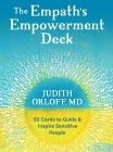 The Empath's Empowerment Deck: 52 Cards to Guide and Inspire Sensitive People Cover Image