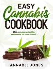 Easy Cannabis Cookbook: 100+ medical marijuana recipes for delicious edibles Cover Image