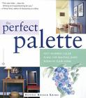 The Perfect Palette: Fifty Inspired Color Plans for Painting Every Roomin Your Home Cover Image