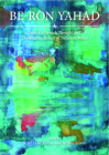 Be-Ron Yaḥad: Studies in Jewish Thought and Theology in Honor of Nehemia Polen Cover Image