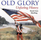 Old Glory: Unfurling History Cover Image