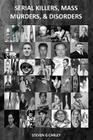 Serial Killers, Mass Murders, & Disorders Cover Image