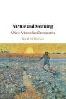 Virtue and Meaning Cover Image