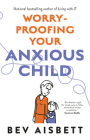 Worry-Proofing Your Anxious Child Cover Image
