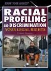 Racial Profiling and Discrimination: Your Legal Rights (Know Your Rights) Cover Image