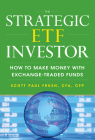 The Strategic ETF Investor: How to Make Money with Exchange-Traded Funds Cover Image