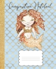 Composition Notebook: Mermaid Composition Notebook Glitter Design, Red Haired Mermaid, 100 pages 7.5 x 9.25 Cover Image