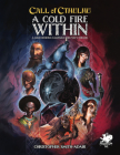 Cold Fire Within: A Mind Bending Campaign for Pulp Cthulhu (Call of Cthulhu) Cover Image