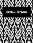 Medical Records: Black & White Floral Design, Daily Medicine Record Tracker 120 Pages Large Print 8.5