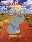 Elefante Abilità di colorazione e di forbici Libro di attività: Un divertente libro di lavoro da colorare, tagliare e incollare per i bambini Bella co Cover Image