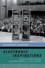Electronic Inspirations: Technologies of the Cold War Musical Avant-Garde (New Cultural History of Music) Cover Image