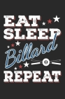 Eat Sleep Billard Repeat: Funny Cool Billard Journal - Notebook - Workbook Diary - Planner-6x9 - 120 College Ruled Lined Paper Pages - Cute Gift Cover Image