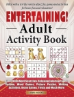Entertaining! Adult Activity Book: Filled with Word Searches, Relaxing Coloring Pages, Sudoku, Word Games, Picture Puzzles, Brain Games, Trivia and Mu Cover Image