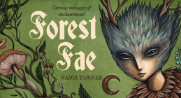 Forest Fae Messages: Curious messages of enchantment (Mini Inspiration Cards) Cover Image