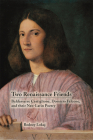 Two Renaissance Friends: Baldassarre Castiglione, Domizio Falcone, and their Neo-Latin Poetry (Medieval and Renaissance Texts and Studies #466) Cover Image