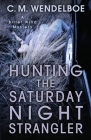 Hunting the Saturday Night Strangler (Bitter Wind Mystery #2) Cover Image